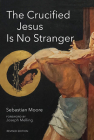 The Crucified Jesus Is No Stranger: Revised Edition Cover Image