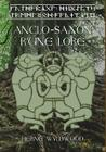 Anglo-Saxon Rune Lore: A Brief Guide to the Anglo-Saxon Runes Cover Image