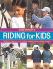 Riding for Kids: Stable Care, Equipment, Tack, Clothing, Longeing, Lessons, Jumping, Showing Cover Image