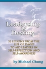 Leadership is Destiny: 52 Lessons from the Life of David to Aid Leaders in Self-Reflection and Self-Awareness Cover Image