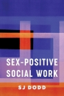Sex-Positive Social Work Cover Image