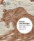 Around Lake Michigan: American Indians, 1820-1850 Cover Image