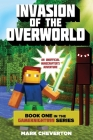 Invasion of the Overworld: Book One in the Gameknight999 Series: An Unofficial Minecrafter's Adventure Cover Image