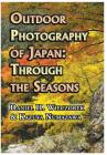 Outdoor Photography of Japan: Through the Seasons Cover Image