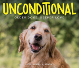 Unconditional: Older Dogs, Deeper Love Cover Image