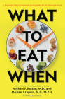 What to Eat When: A Strategic Plan to Improve Your Health and Life Through Food Cover Image