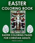 Easter Coloring Book: Easter Coloring Pages For Christian Adults: 2016 Easter Color Book With Traditional Religious Images & Modern Day Colo Cover Image