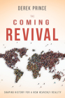 The Coming Revival: Shaping History for a New Heavenly Reality Cover Image