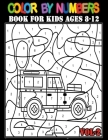 Color By Numbers Book For Kids Ages 8-12: Large Print Birds, Flowers, Animals, Princess, Vehicle, Landscape and Pretty Patterns (50 Stress Relieving D Cover Image