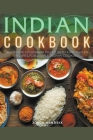 Indian Cookbook: An Indian Cookbook Filled with Easy Indian Recipes for Simple Indian Cooking Cover Image