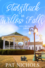 Starstruck in Willow Falls: (willow Falls, Book #3) Cover Image