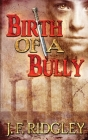 Birth of a Bully: Companion Short Story to Vows of Revenge Cover Image