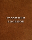 Password LogBook: Password Logbook To Protect Usernames and Passwords, Password Book, Password Log Book and Internet Password Organizer Cover Image