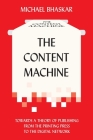 The Content Machine: Towards a Theory of Publishing from the Printing Press to the Digital Network Cover Image