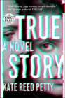 True Story: A Novel Cover Image