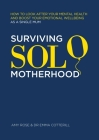 Surviving Solo Motherhood: How to Look After Your Mental Health and Boost Your Emotional Wellbeing as a Single Mom Cover Image