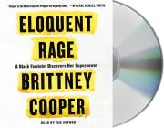 Eloquent Rage: A Black Feminist Discovers Her Superpower Cover Image