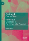 Contested Czech Cities: From Urban Grassroots to Pro-Democratic Populism Cover Image