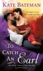 To Catch an Earl: A Bow Street Bachelors Novel Cover Image