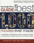 The New York Times Guide to the Best 1,000 Movies Ever Made: An Indispensable Collection of Original Reviews of Box-Office Hits and Misses Cover Image