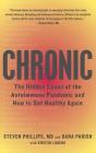 Chronic: The Hidden Cause of the Autoimmune Pandemic and How to Get Healthy Again Cover Image