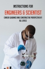 Instructions For Engineers & Scientist: Career Guidance And Constructive Perspective At All Levels: Personality Traits Of Engineers And Scientists Cover Image