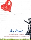 Big Heart: ROCKETS and PLANES, Coloring Book for Kids Ages 4 to 8 Years, Large 8.5 x 11 inches White Paper, Soft Cover Image
