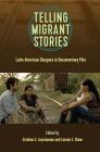 Telling Migrant Stories: Latin American Diaspora in Documentary Film (Reframing Media) Cover Image