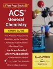 ACS General Chemistry Study Guide: Test Prep and Practice Test Questions for the American Chemical Society General Chemistry Exam [Includes Detailed A Cover Image