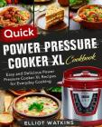 Power Pressure Cooker XL Cookbook: Quick Power Pressure Cooker XL Cookbook Easy and Delicious Power Pressure Cooker XL Recipes for Everyday Cooking Cover Image