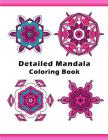 Detailed Mandala Coloring Book: Relaxing Designs Patterns for Relaxation, Meditation, and Happiness Cover Image