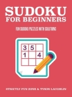 Sudoku For Beginners: Fun Sudoku Puzzles With Solutions Cover Image