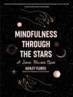 Mindfulness Through the Stars: A Zodiac Wellness Guide Cover Image