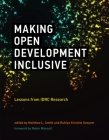 Making Open Development Inclusive: Lessons from IDRC Research (International Development Research Centre) Cover Image