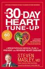 The 30-Day Heart Tune-Up: A Breakthrough Medical Plan to Prevent and Reverse Heart Disease Cover Image