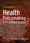 Longest's Health Policymaking in the United States, Seventh Edition Cover Image