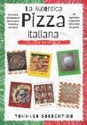 La Auténtica Pizza Italiana: 45 recetas detalladas de pizza casera, focaccia y pizza en bandeja + 90 ingredientes gourmet para todos los gustos Cover Image