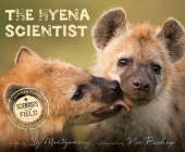 The Hyena Scientist (Scientists in the Field) Cover Image