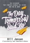 The Day Tomorrow Said No: The Discovery That Forever Changed the Future and How We Work Cover Image