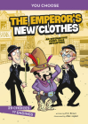 The Emperor's New Clothes: An Interactive Fairy Tale Adventure (You Choose: Fractured Fairy Tales) Cover Image