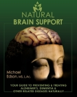 Natural Brain Support: Your Guide to Preventing and Treating Alzheimer's, Dementia and Other Related Diseases Naturally Cover Image