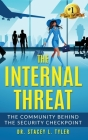 The Internal Threat: The Community Behind the Security Checkpoint: The Community Behind the Checkpoint Cover Image