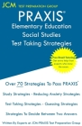 PRAXIS Elementary Education Social Studies - Test Taking Strategies: PRAXIS 5004 - Free Online Tutoring - New 2020 Edition - The latest strategies to Cover Image