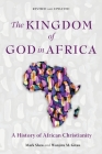 The Kingdom of God in Africa: A History of African Christianity Cover Image