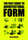 The Fast Guide to Architectural Form Cover Image