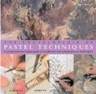 The Encyclopedia of Pastel Techniques: A Comprehensive Visual Guide to Traditional and Contemporary Techniques Cover Image