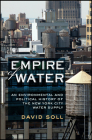 Empire of Water: An Environmental and Political History of the New York City Water Supply Cover Image