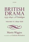 British Drama 1533-1642: A Catalogue: Volume VI: 1609-1616 Cover Image
