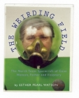 The Weirding Field: The North Texas Spacecraft of Gene Watson, Father and Visionary Cover Image