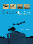Chicago Aviation: An Illustrated History Cover Image